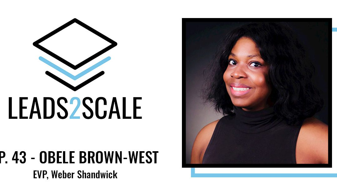 PODCAST: Integrating the Buyer Expertise with Obele Brown-West, EVP, Weber Shandwick